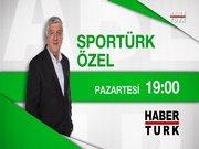 Sportürk Özel- 7 Eylül Pazartesi 21:00