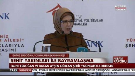 Emine Erdoğan şehit yakınlarıyla buluştu