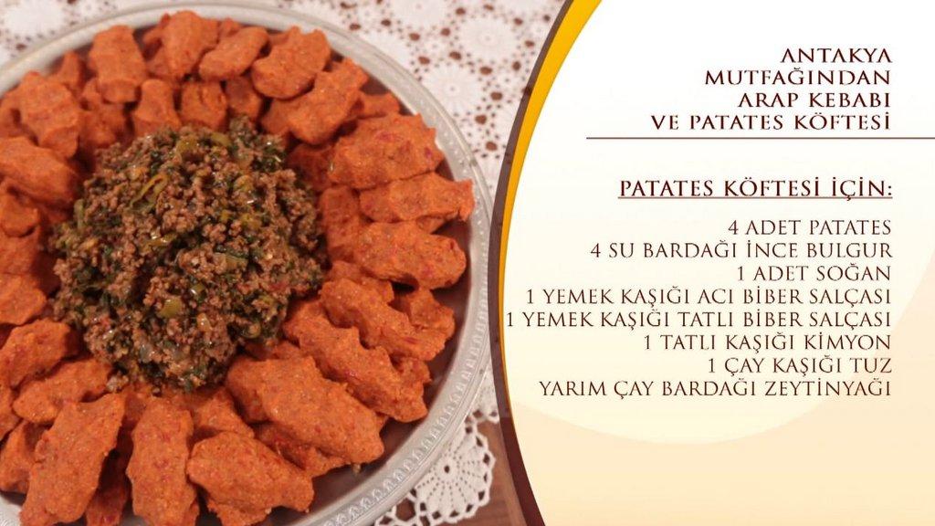 Antakya Mutfağı'ndan Arap Kebabı ve Patates Köftesi tarifi