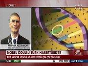 Nobel ödüllü Türk Habertürk'e konuştu
