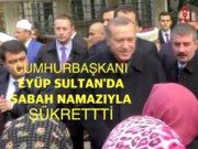 Erdoğan Eyüp Sultan'da