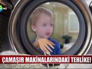 Çamaşır makinalarındaki tehlike