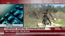 Türkmen Dağı'na bombardıman