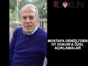 Mustafa Denizli'den HT Dokun'a özel açıklamalar