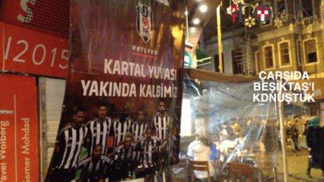 Beşiktaş taraftarına Çarşı'da mikrofon uzattık