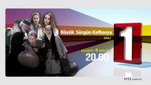 Büyük Sürgün Kafkasya 1. bölüm fragmanı