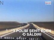 Silvan'da 3 polisi şehit eden saldırı saniye saniye kameralarda