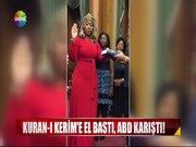 Kuran-ı Kerim'e el bastı, ABD karıştı!