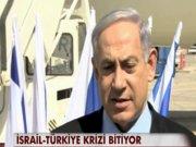 Türkiye ile İsrail ön anlaşmaya vardı