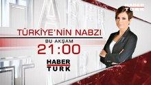 Türkiye'nin Nabzı bu akşam  Habertürk TV'de