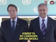Kıbrıs'ta iki liderden ortak mesaj