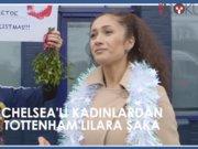 Tottenham'lılar Chelsea'li kadını öpmedi