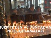 Türkiye ve dünyadan Noel manzaraları