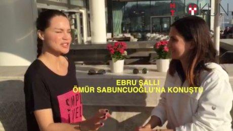 Ebru Şallı Ömür Sabuncuoğlu'na konuştu