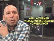 Atilla Türker Yılmaz Vural olayını yorumladı