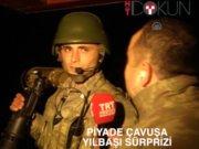 Piyade çavuş Selman Yılmaz'a yılbaşı sürprizi
