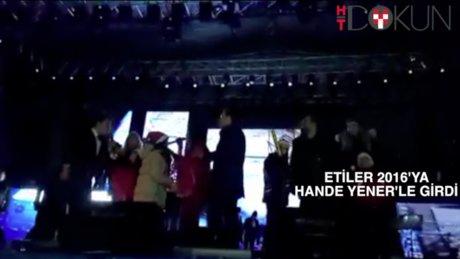 Etiler 2016'ya Hande Yener'le girdi