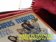 Ailesi ve sevenleri Barış Manço'yu andı
