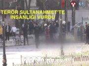 Terör Sultanahmet'te insanlığı vurdu