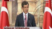 Başbakan Davutoğlu yatırımcılara seslendi - 1.Bölüm