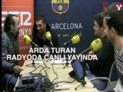 Arda Turan İspanya'da radyoda