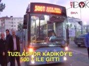 Tuzlaspor Kadıköy'e 500 T ile vardı