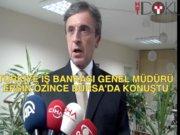 Türkiye İş Bankası Genel Müdürü Ersin Özince Bursa'daydı