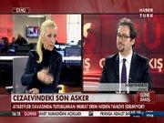 Cezaevindeki son asker'in avukatı Habertürk TV'ye konuştu