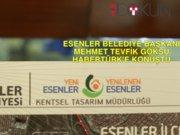 Esenler Belediye Başkanı M. Tevfik Göksu Habertürk'e konuştu