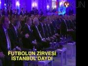 Futbolun zirvesi İstanbul'daydı