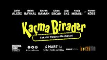 /video/sinema/izle/kacma-birader-fragmani-yayinlandi/165858