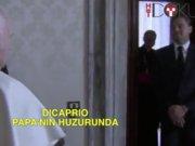 Leonardo DiCaprio Papa'nın huzurunda