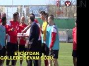 Eto'o'dan gollere devam sözü