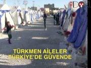 Türkmenler Türkiye'de güvende