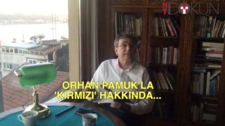 Orhan Pamuk'la kırmızı hakkında