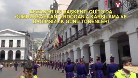 Ekvador'un Başkenti Quito'da Erdoğan'ı karşılama ve bağımsızlık günü törenleri