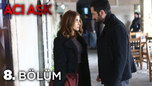 /video/tv/izle/aci-ask-8-bolum-izle/167266