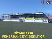 Diyarbakır Fenerbahçe'yi bekliyor