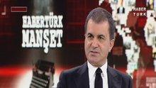 Ömer Çelik Habertürk TV'de soruları yanıtladı
