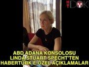 ABD Adana konsolosu Linda Stuart Specht'ten özel açıklamalar