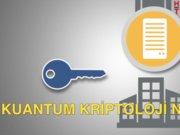 Kuantum kriptoloji nedir?
