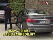 BMW 7 serisi nasıl parkedilir?