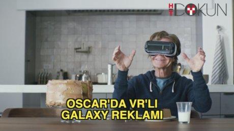 Oscar reklam kuşağında VR'lı Galaxy