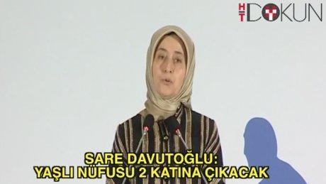 Sare Davutoğlu: Yaşlı nüfus 2 katına çıkacak