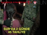 Sur'da 2 günde 45 tahliye