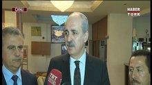 Başbakan Yardımcısı Numan Kurtulmuş'tan ilk açıklama