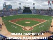Obama Castro'yla beyzbol maçını izleyip ülkeden ayrıldı
