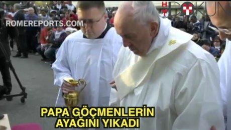 Papa ayak yıkadı ve öptü