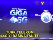 Türk Telekom 4.5G'yi basına tanıttı