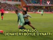 Ronaldo Denayer'i böyle oynattı